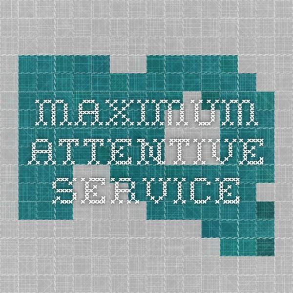 Maximum attentive service