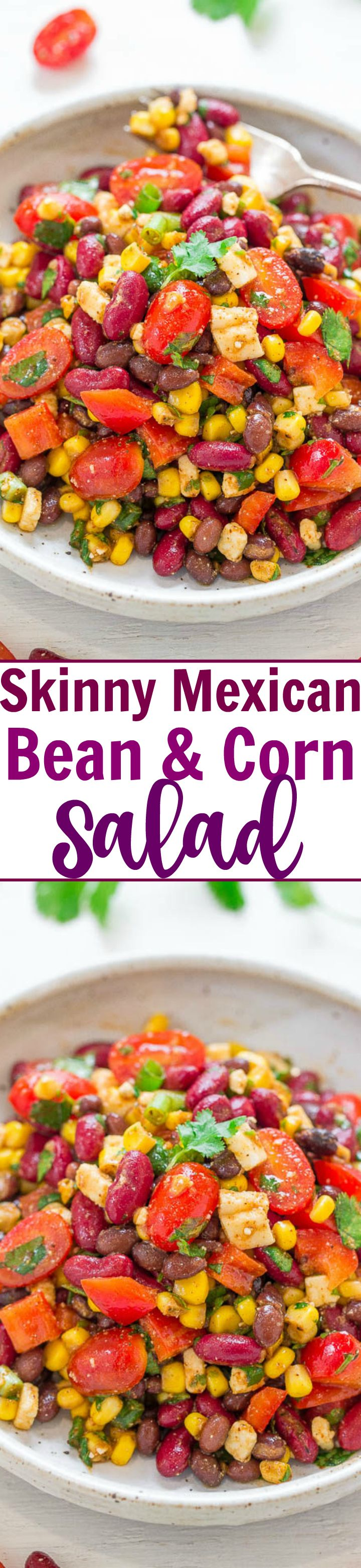Skinny Mexican Bean and Corn Salad - Two kinds of beans, juicy corn, tomatoes, peppers, and more tossed in a light chili-lime-cumin vinaigrette!! HEALTHY, EASY, ready in 5 minutes, and loaded with flavor!!