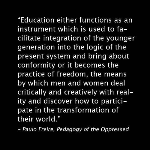 paulo freire quotes Paulo freire: chapter 1 of pedagogy of the oppressed this reading is from: pedagogy of the oppressed by paulo freire new york: continuum books, 1993.