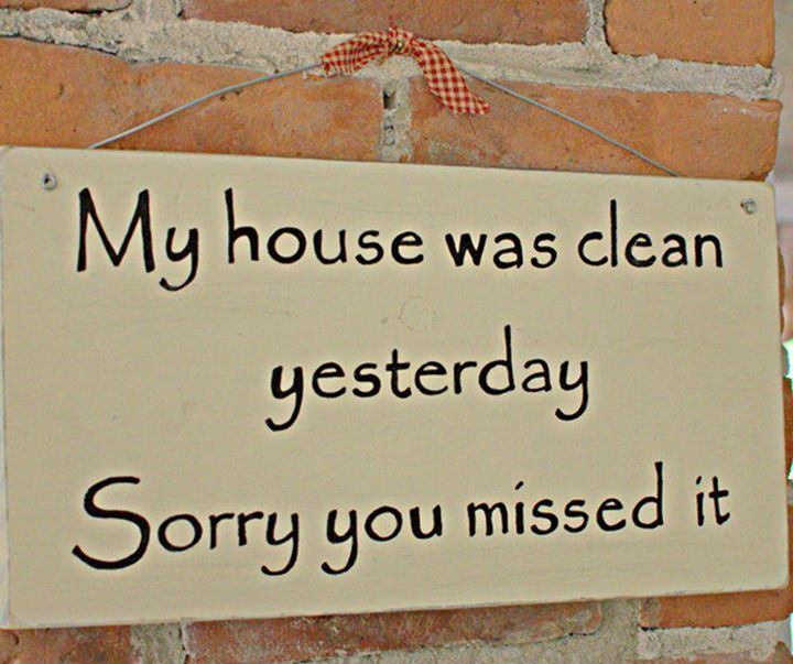 My house was clean yesterday. Sorry you missed it. #StilesGeorge #FridayFunny