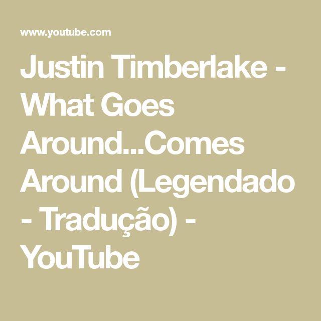 Justin Timberlake - What Goes Around...Comes Around (Legendado - Tradução) - YouTube