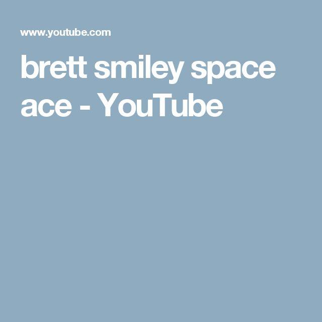 brett smiley space ace - YouTube