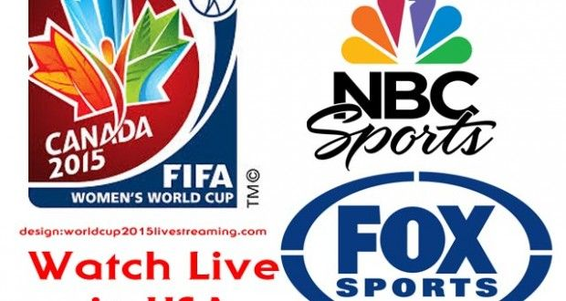 Fox Sports NBCSports to stream live FIFA Women's World Cup 2015 in United States   FIFA Women's World Cup 2015 Live Streaming, Schedule, Squad