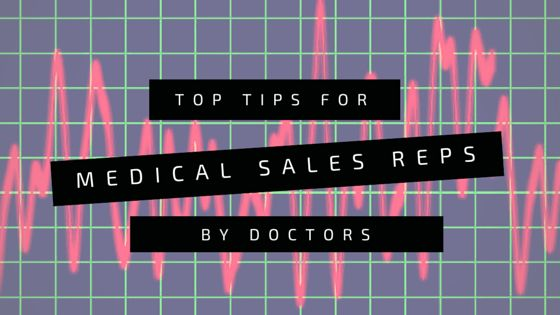 Don't be a pushy medical sales rep. Doctors give their advice on how to get the best out of the sales rep-clinician relationship.