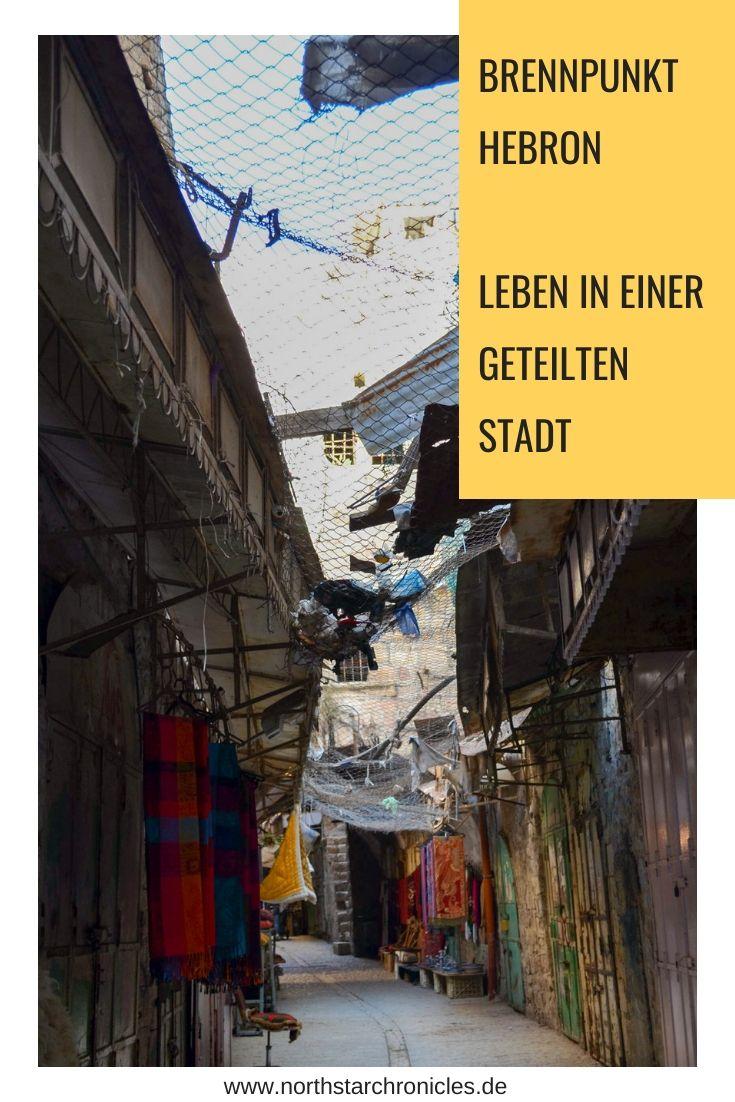 Hebron Leben In Der Geteilten Stadt Asien Reisen