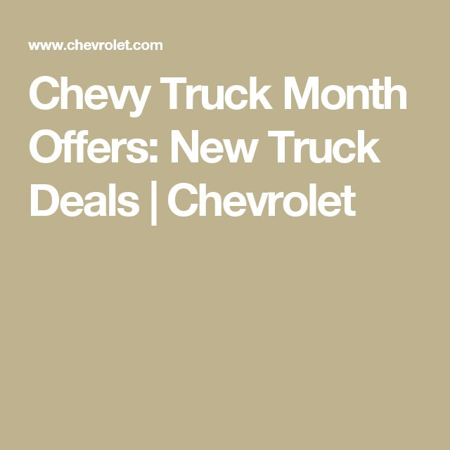 Chevy Truck Month Offers: New Truck Deals | Chevrolet