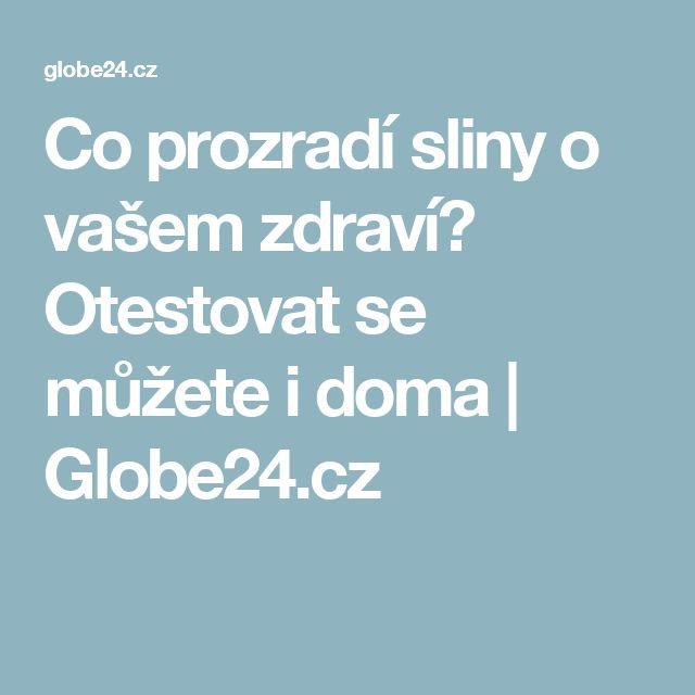 Co prozradí sliny o vašem zdraví? Otestovat se můžete i doma | Globe24.cz