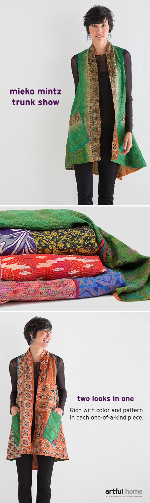 An exclusive online trunk show of new kantha jackets and vests— bold pieces in vintage sari fabrics, including silk for the first time ever. Each piece is one-of-a-kind and available for a limited time only—shop now before your favorites are gone at www.artfulhome.com