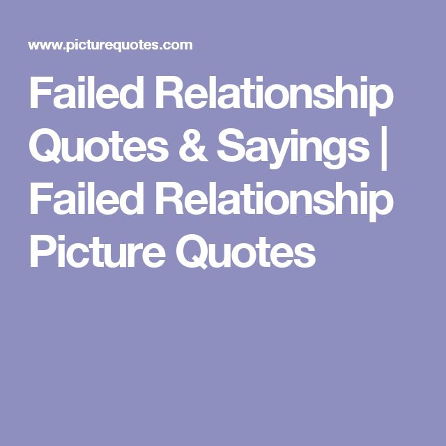 Failed Relationship Quotes & Sayings | Failed Relationship Picture Quotes