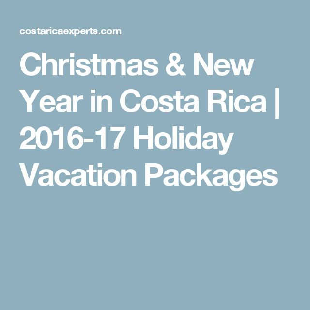 Christmas & New Year in Costa Rica | 2016-17 Holiday Vacation Packages