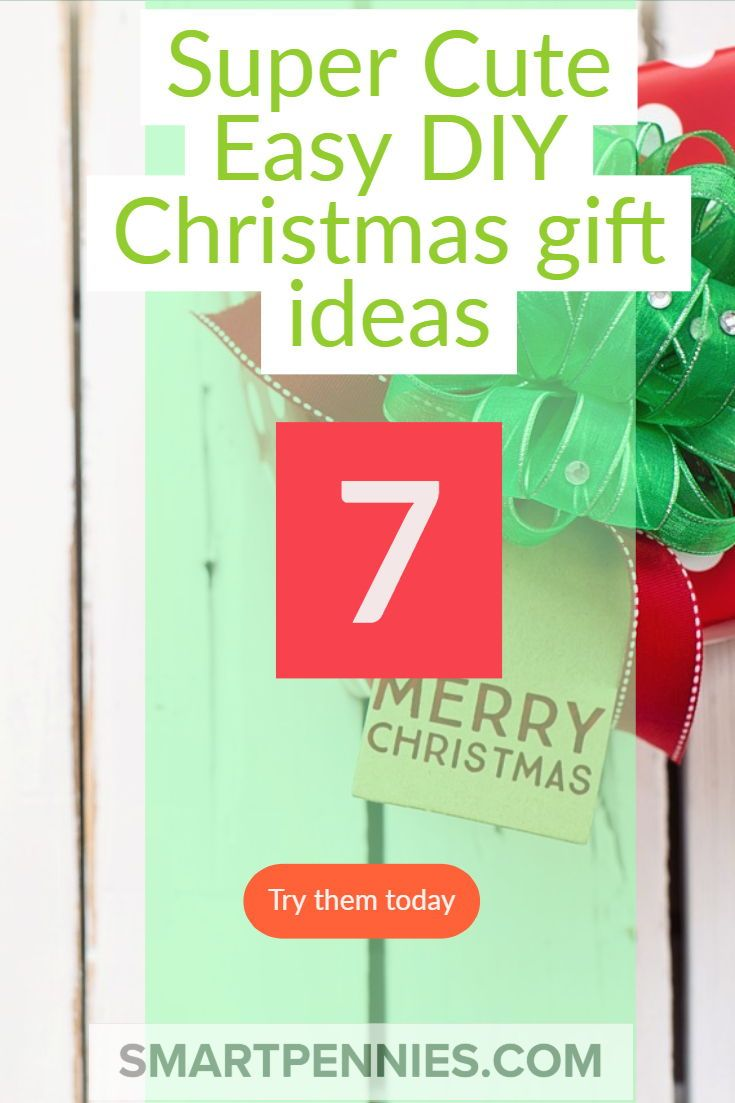 7 super cute Easy diy christmas gift ideas for when you have no ...