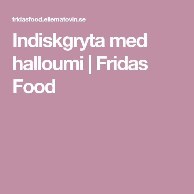 Indiskgryta med halloumi | Fridas Food
