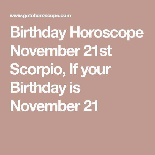 Birthday Horoscope November 21st Scorpio, If your Birthday is November 21
