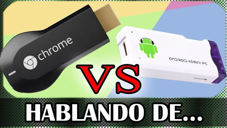 Chromecast VS AndroidTV ¿Cuál Comprar?
