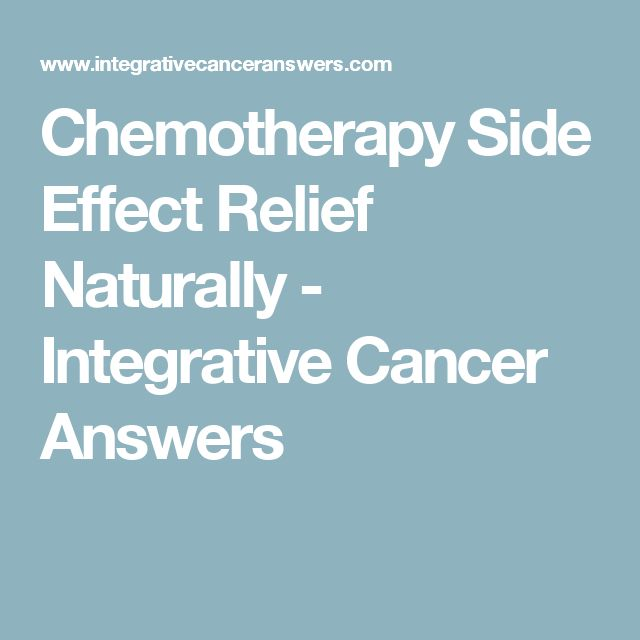 Chemotherapy Side Effect Relief Naturally - Integrative Cancer Answers