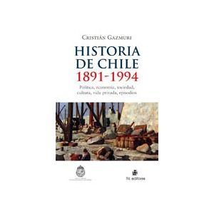 Historia de Chile: 1891-1994. Política, economía, sociedad, cultura, vida privada, episodios