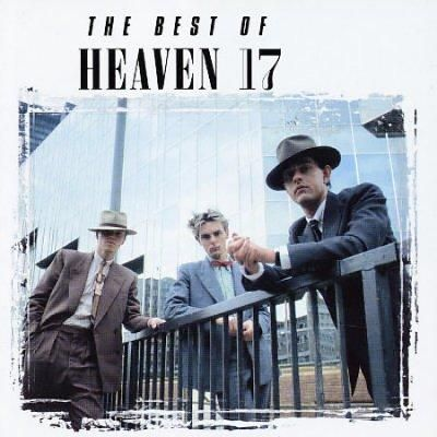 Heaven 17 - Best Of Heaven 17