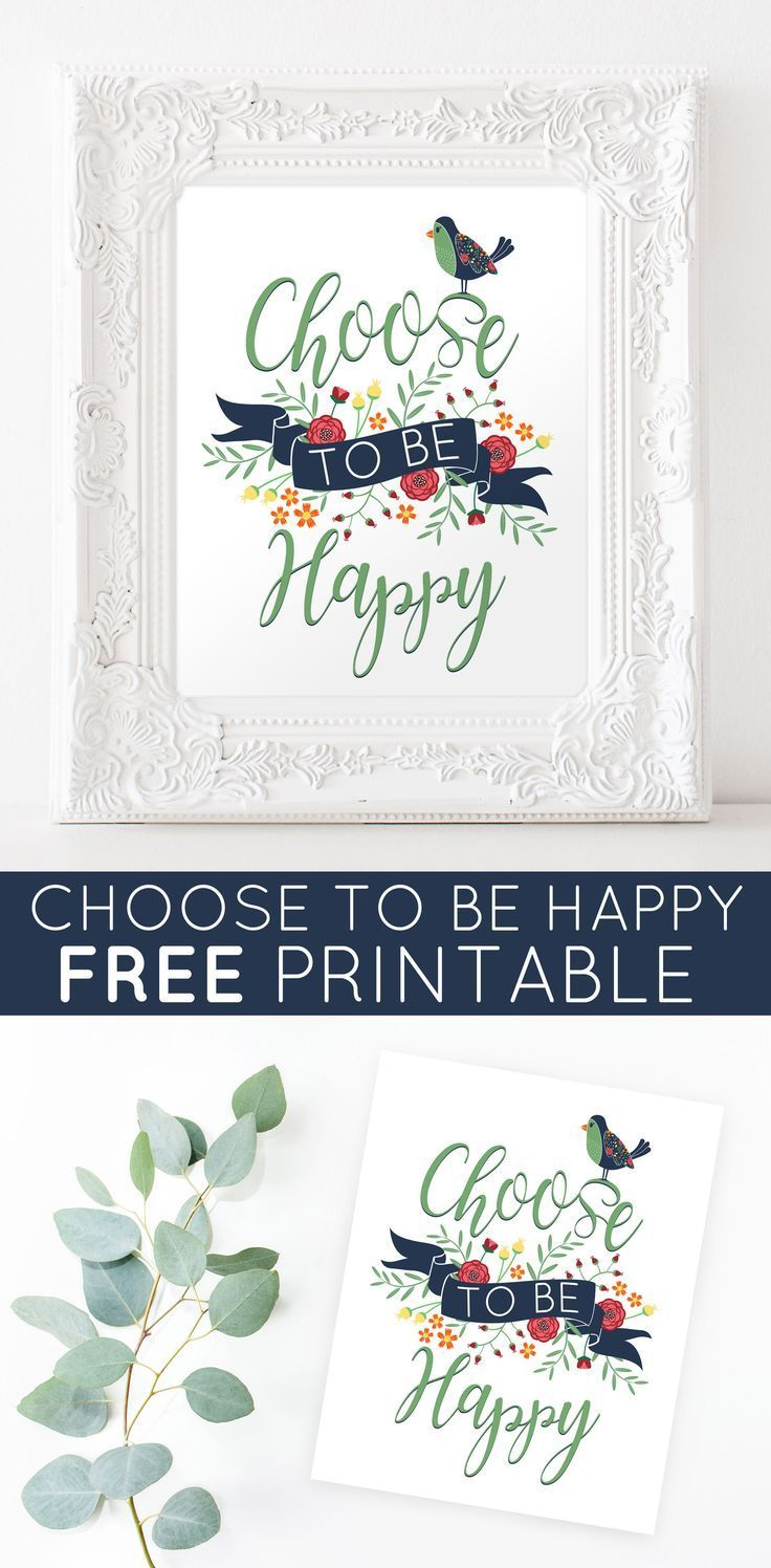 "Download your FREE ""Choose To Be Happy"" printable today! I love looking at this sign each day to remind myself that we can choose to..."