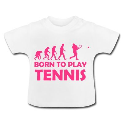 Born to play tennis baby tshirt. Definitely getting this for the little one.