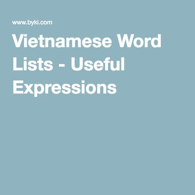 Vietnamese Word Lists - Useful Expressions