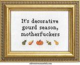 It's Decorative Gourd Season, Motherfuckers | Subversive Cross Stitch