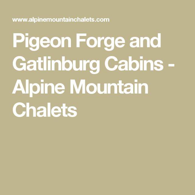 Pigeon Forge and Gatlinburg Cabins - Alpine Mountain Chalets