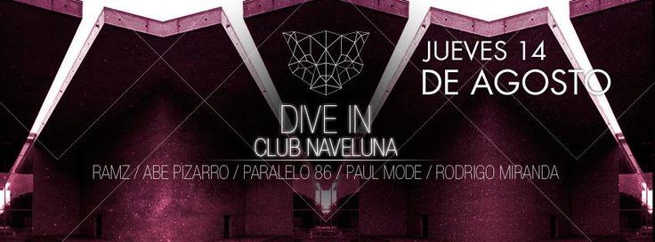 #DiveIn #ClubNaveluna 14 agosto ( Merced 142) http://www.facebook.com/events/343830965768721