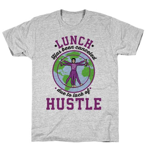 """Lunch Has Been Canceled Due to Lack Of Hustle - For all the 90's kids that grew up with the movie Heavyweights. This design based off of Uncle Tony's motivational quote """"Lunch has been canceled due to lack of hustle."""""""