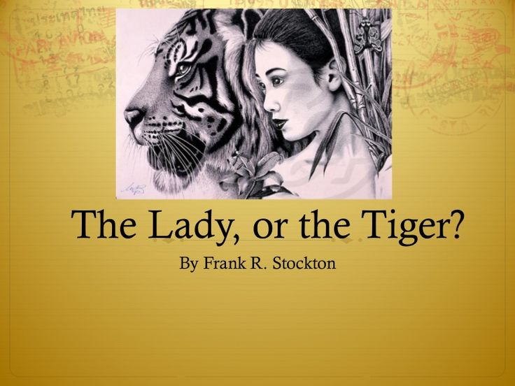 the lady or the tiger conclusion Free college essay the lady or the tiger any good work in literature allows the reader to raise questions and to think outside the box in order to.