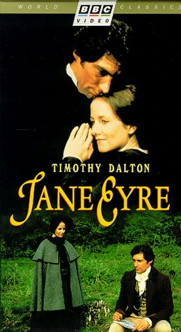 Jane Eyre Timothy Dalton - My ultimate favorite Jane Eyre version! Timothy is the best Rochester. This long movie sticks close the wording and the story.