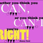 """""""Whether you think you can or you think you can't, you're right."""" FREE printable classroom poster!"""