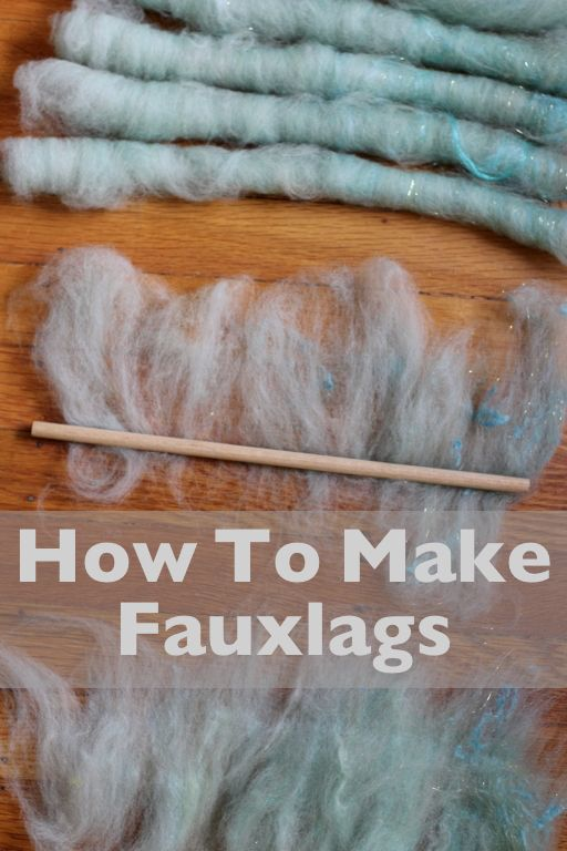 How To Make and Spin Fauxlags — With Wool