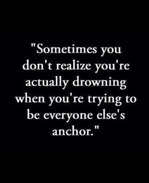 This is why.  This is why you cannot be someone's complete happiness.  It is not fair to make someone your anchor in this world and allow them to drown in the process of keeping you afloat.
