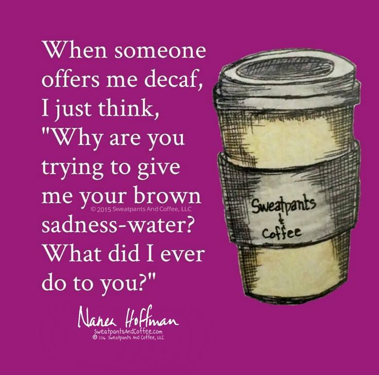 Funny Quotes About Decaf Coffee - Gambar Oz #decafCoffee