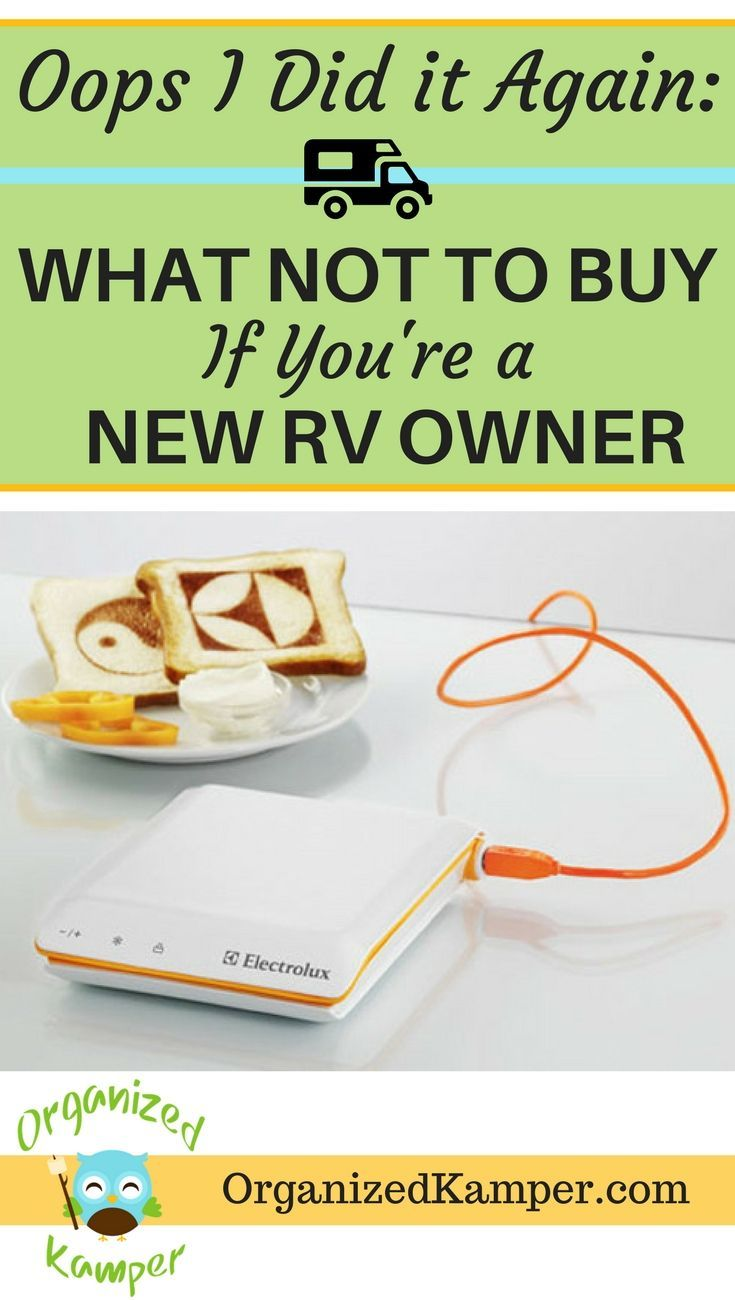 Oops I Did It Again What Not To Buy Right Away If You Are New Rv Owners Rv Camping Checklist Rv Living Full Time Buying An Rv