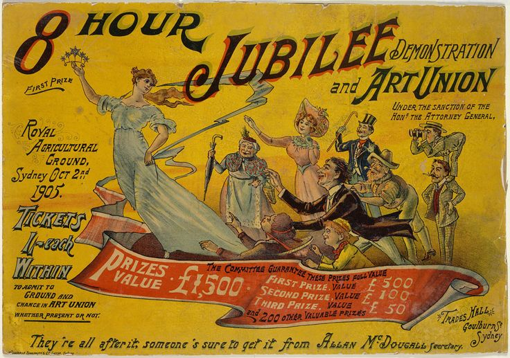 Poster for Eight Hour Day demonstration and art union, Sydney, 2 October 1905. Mitchell Library, State Library of New South Wales: http://www.acmssearch.sl.nsw.gov.au/search/itemDetailPaged.cgi?itemID=430870