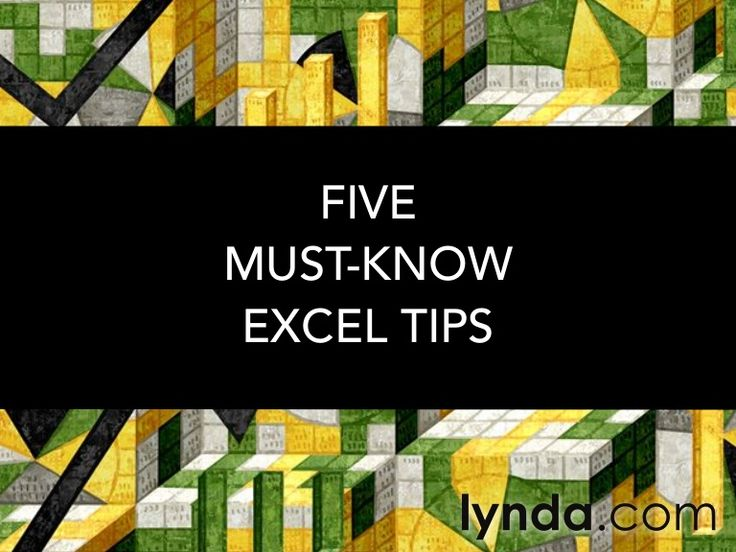 Five Must-Know Excel Tips