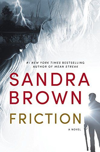 "RT Book Reviews talks about ""Friction"" by Sandra Brown calling the book a ""sizzling-hot thriller"" that ""packs plenty of passion into the deadly thrills."""