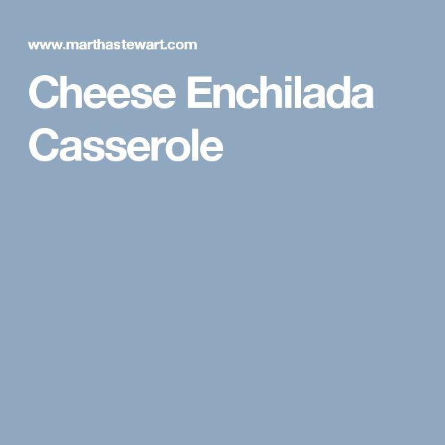 Cheese Enchilada Casserole