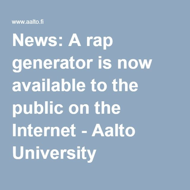 News: A rap generator is now available to the public on the Internet - Aalto University