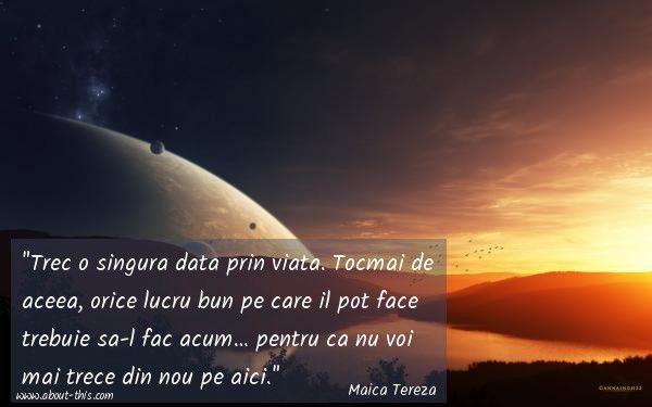 Citate despre viata - #citate #maicatereza #viata