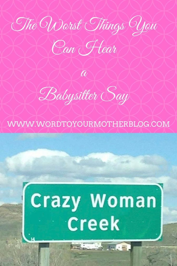 Are you looking for babysitter checklists or information lists because you are a concerned parent? I know how you feel...I have been through it all with the worst of the worst sitters. Read on to find out about...The Worst Things You Can Hear A Babysitter