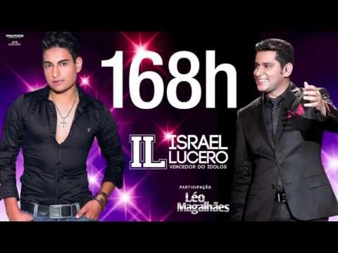 Israel Lucero - 168 Horas (part. Léo Magalhães) - YouTube