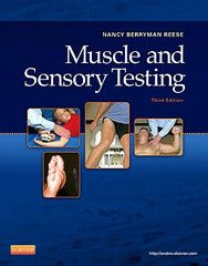 Muscle and Sensory Testing , 3rd Edition ISBN: 9781437716115