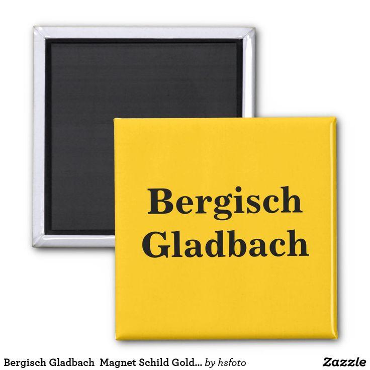 Bergisch Gladbach  Magnet Schild Gold Gleb