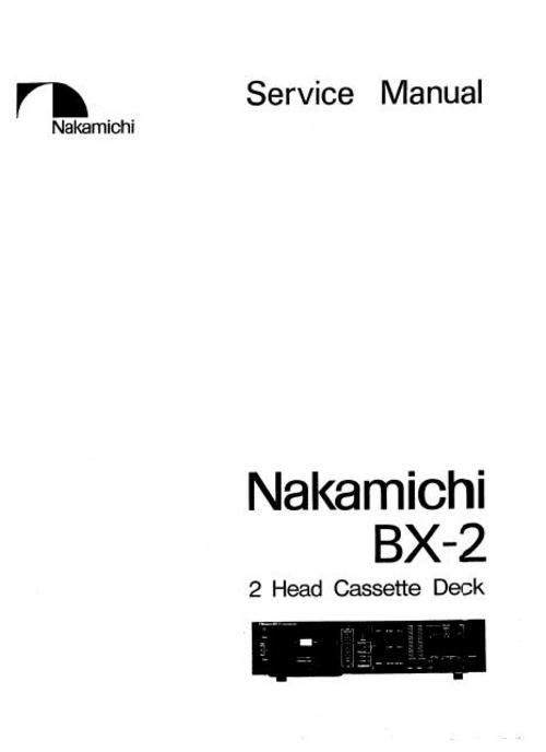 Nakamichi BX-2 Original Service Manual in PDF PDF format suitable for Windows XP, Vista, 7 DOWNLOAD