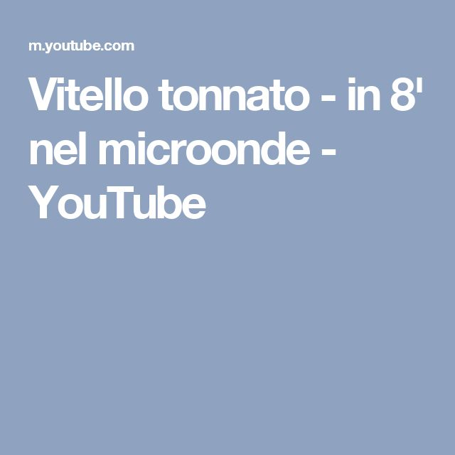 Vitello tonnato - in 8' nel microonde - YouTube