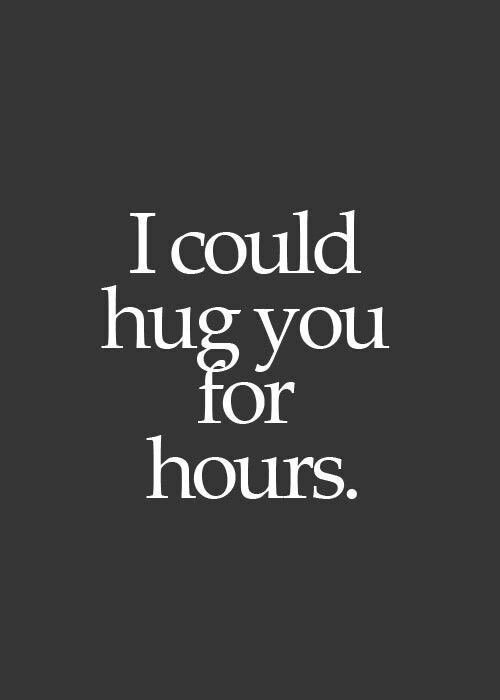I definitely could. You give the best hugs I've ever felt in my life! <3