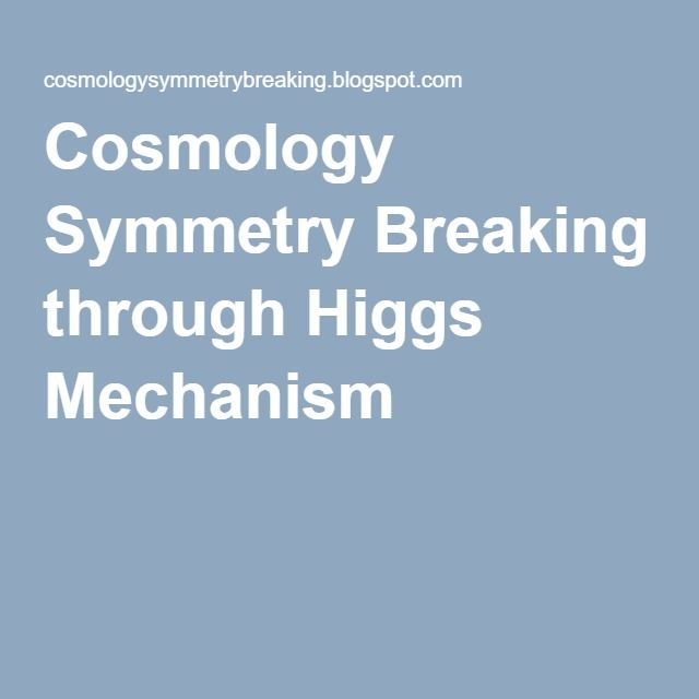Cosmology Symmetry Breaking through Higgs Mechanism