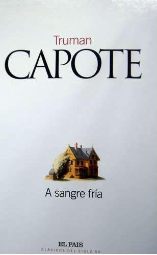 A SANGRE FRIA DE TRUMAN CAPOTE.